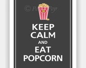 Keep Calm and EAT POPCORN Print 8x10 (Charcoal featured--over 700 colors to choose from)