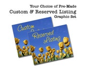PREMADE Reserved & Custom Listing Set - Professional Etsy Shop Graphics