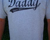 Daddy Tee Shirt -New Daddy Gift -Distressed font, You pick year S - 4XL - custom Dad shirt