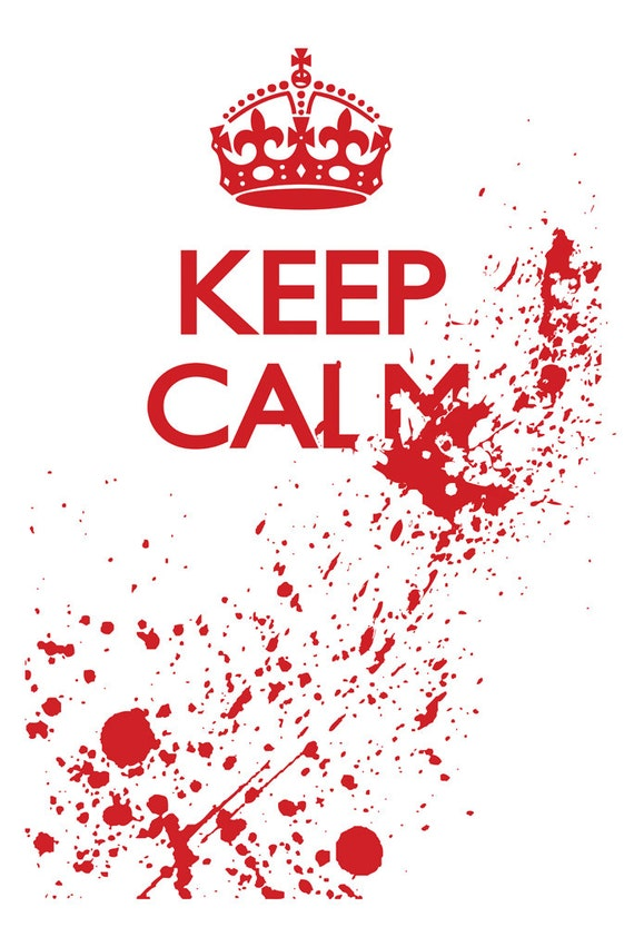 Keep Calm Zombie Blood Splatter Poster 11 X 17 by BackRoadTees