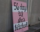 DAYS til SHE'S HITCHED-Custom Listing for Jstarrr