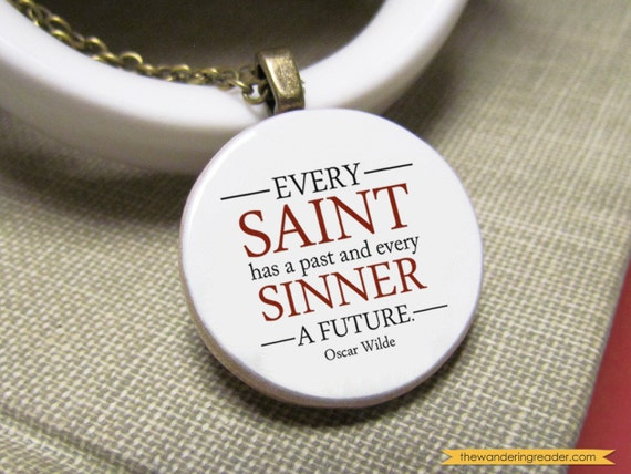 """Items Similar To Inspiring """"Every Saint Has A Past And"""
