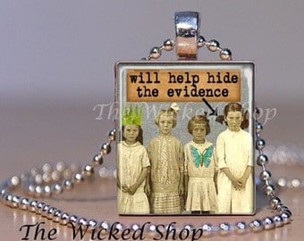 Scrabble Tile Pendant - Will Help Hide The Evidence - Altered Art -  Scrabble Tile Necklace - Free Silver Plated Ball Chain (ALT4 )