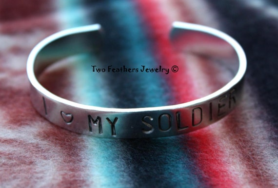 I Love My Soldier - Hand Stamped Cuff Bracelet - Message Bracelet - Gift For Her - Gift For Him - Military - Personalized - Non Tarnish Cuff