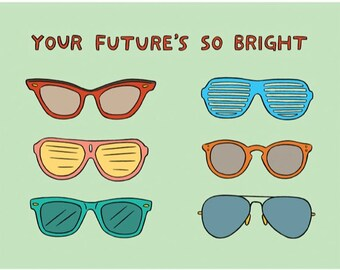 Item 803-Your Future's So Bright - Congratulations Card, Hand Illustration