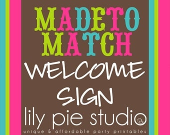 Custom Welcome Sign Made to Match any invitation design from LilyPieStudio