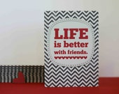 Friend Greeting Card Friendship Greeting Card - Life is Better with Friends - Friendship Best Friend Gift Gray Chevron Red Greeting Card