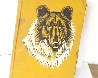 1945 Antique Vintage Book, Lassie Book, Lassie Come Home, Childrens Book, Eric Knight, Literary Classic, Lassie Dog, Dog Book