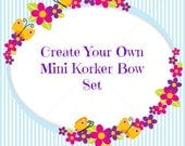 Create Your Own Mini Korker Bow Set