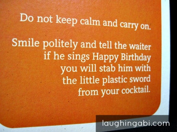 Items Similar To Do Not Keep Calm And Carry On. Smile