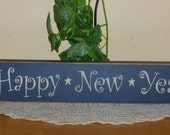 """Primitive """"Happy New Year""""  block shelf sitter sign- your color choice"""