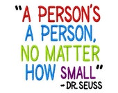 A Person's a Person No Matter How Small - Dr. Seuss - Machine Embroidery Design - 8 Sizes