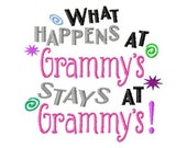 What Happens at Grammy's Stays at Grammy's - Machine Embroidery Design - 8 Sizes