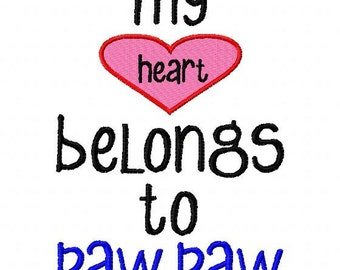 My heart belongs to Paw Paw - Machine Embroidery Design - 8 Sizes
