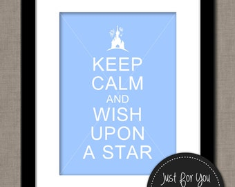Disney Cinderella Castle Keep Calm and Wish Upon A Star Printable Wall Art - YOU PRINT (Digital File) 8x10 Typography Poster Print Sign
