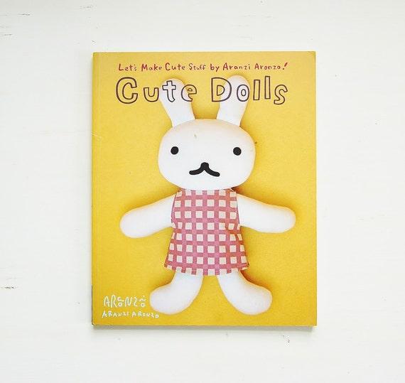 Cute Dolls Pattern Book Aranzi Aronzo Japanese Kawaii RESERVED for Alison