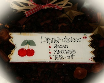 CHERRIES Kitchen Decor Dinner Choices Funny Country Wall Sign
