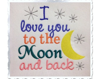 I Love You To The Moon & Back Machine Embroidery Design - 3 Sizes