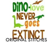 Dino love Never Goes Extinct Machine Embroidery Digital Design File 4x4 5x7 6x10