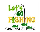 Let's Go Fishing Machine Embroidery Design File 4x4 5x7 6x10 7x11