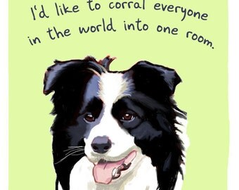 Border Collie 5x7 Print of Original Painting with phrase