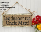 Humorous WEDDING sign by SophiasSignBoutique, Last chance to run and Too Late Now, burlap aged wooden, flower girl ringbearer