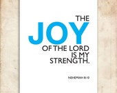 Nehemiah 8:10. Printable Christian Poster. Joy of the Lord is my Strength. 8x10in. Bible Verse.
