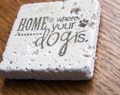 magnet, natural stone, tumbled tile  - home is where your dog is