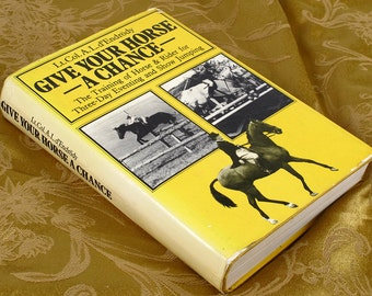 Give Your Horse A Chance, 1983 HC w/DJ by Lt. Col. A.L.d'Endrody  The Training of Horse & Rider for Three Day Eventing and Show Jumping