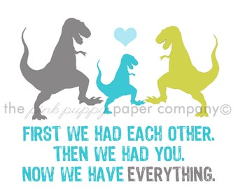 Now We Have Everything T-Rex Family 5x7 art print (you choose colors)