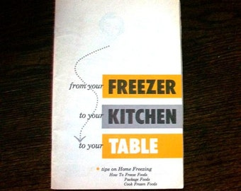 Vintage Cookbook Tips on Home Freezing and Frozen Food Recipes
