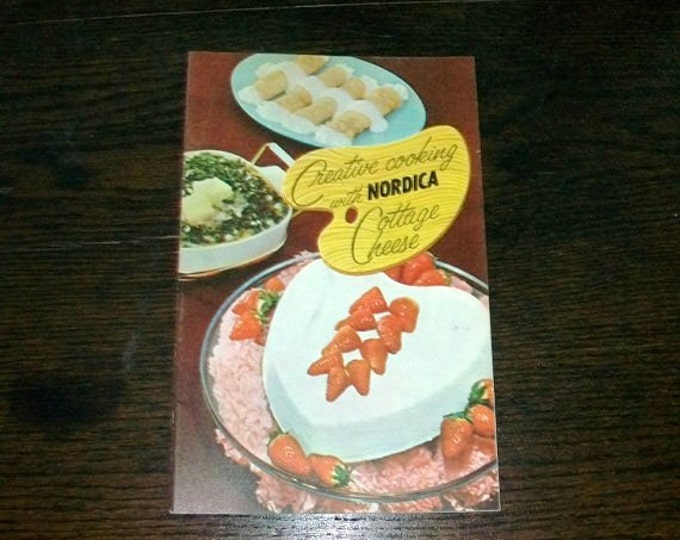 Vintage Cookbook Creative Cooking With Nordica Cottage Cheese 1940s