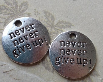 "20 mm Tibetan Silver ""Never Give Up"" Charm Pendants (.su)"
