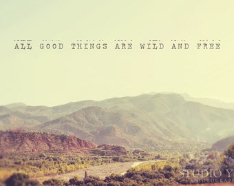 Wild & Free Photograph, Inspirational Quote, Landscape, Mountains, Morocco, Travel, Valley, Spring Decor, Retro, Summer - All Good Things