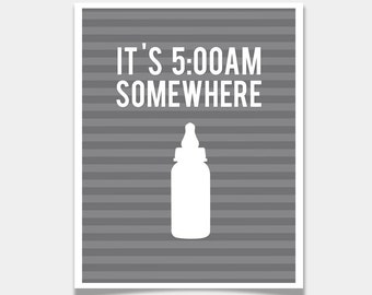 It's 5 AM Somewhere Print - Modern Nursery Wall Art Poster - Baby Room - Stripe Custom Color bottle Decor - Funny Quote