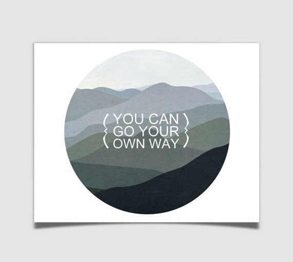 You Can Go Your Own Way Modern Mountain Nursery Art Print