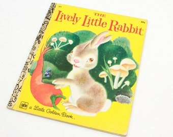 Little Golden Book,  Lively Little Rabbit, Vintage 1978