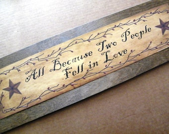 All Because Two People Fell In Love Metal Barn Star Print  Wood Sign Retro Primitive Vintage Wedding Shower Inspirational Saying Verse Poem