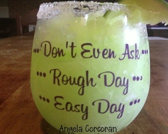 Easy Day Rough Day Don't Even Ask Stemless Wine Glass