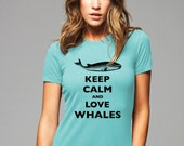 Keep Calm and Love Whales T-Shirt - Soft Cotton T Shirts for Women, Men/Unisex, Kids