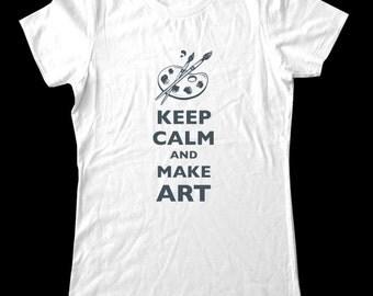 Keep Calm and Make Art T-Shirt - Soft Cotton T Shirts for Women, Men/Unisex, Kids