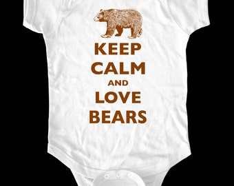 Keep Calm and Love Bears one-piece or Shirt - Printed on Baby one-piece, Toddler, Youth shirts