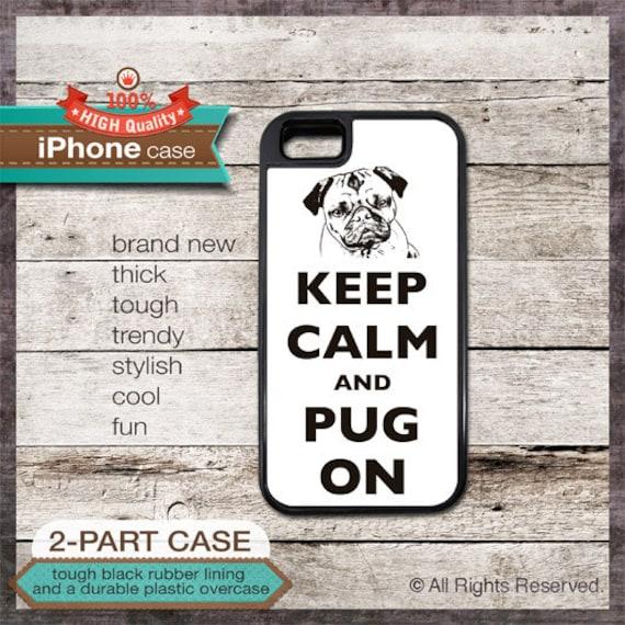 Keep Calm And Pug On - iPhone 6, 6+, 5 5S, 5C, 4 4S, Samsung Galaxy S3, S4