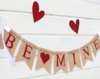 be mine BURLAP banner - Valentines day burlap banner - Valentines day bunting - holiday home decor - Valentine garland