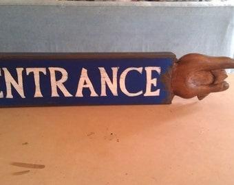 ENTRANCE SIGN, Hand crafted, vintage wood sign