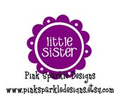 Little Sister, Middle Sister, OR Big Sister DIY Iron On Decal