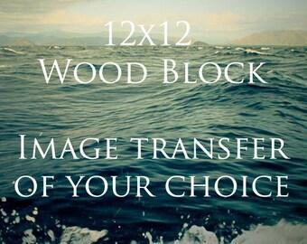 12x12 Photo Transfer Wood Block- Any Image