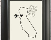 home is wherever I'm with YOU // home decor // personalized with your state