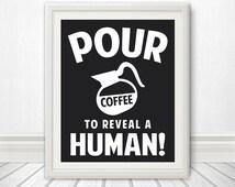 Coffee, Coffee Sign, Coffee Print, Coffee Poster, Coffee Pot, Kitchen, Kitchen Poster, Kitchen Print, Kitchen Artwork