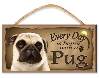 """Every Day is Better With a Pug (tan) 10.5"""" x 5.5"""" Wooden Dog Sign"""